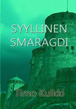 Kulkki, Timo - Syyllinen Smaragdi, e-bok