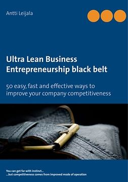 Leijala, Antti - Ultra Lean Business: Entrepreneurship black belt, ebook