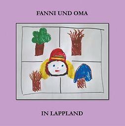 Jurvelin, Pirkko - Fanni und Oma in Lappland, e-kirja