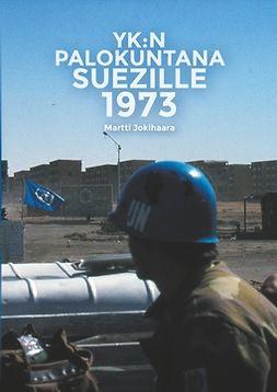 Jokihaara, Martti - YK:n Palokuntana Suezille 1973, e-kirja