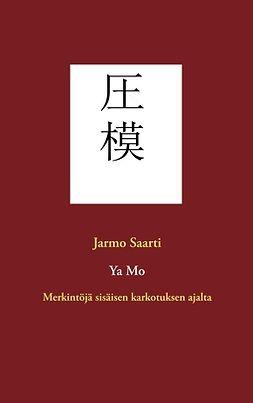 Saarti, Jarmo - Ya Mo: Merkintöjä sisäisen karkotuksen ajalta, e-kirja