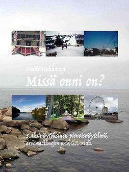 Hokkanen, Pentti - Missä onni on?, ebook