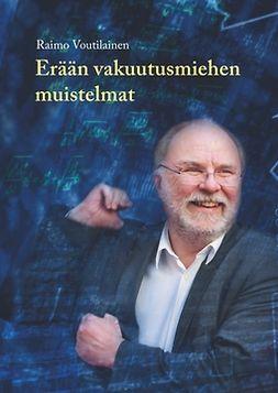 Voutilainen, Raimo - Erään vakuutusmiehen muistelmat, e-bok