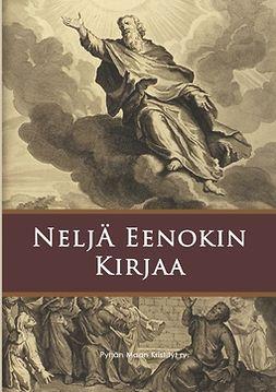., Pyhän Maan Kristityt ry - Neljä Eenokin kirjaa, e-kirja
