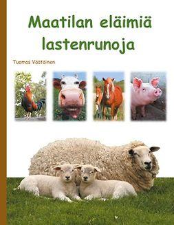 Väätäinen, Tuomas - Maatilan eläimiä: lastenrunoja, e-bok