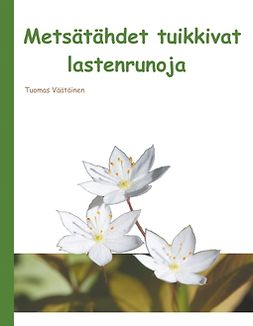 Väätäinen, Tuomas - Metsätähdet tuikkivat: lastenrunoja, e-kirja