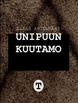 Artunmäki, Elias - UNIPUUN KUUTAMOT, e-kirja