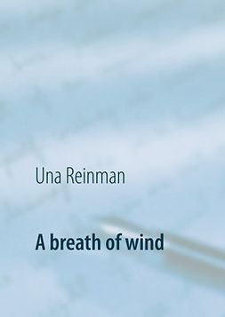 Reinman, Una - A breath of wind, e-bok