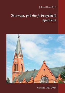 Rantakylä, Juhani - Saarnoja, puheita ja hengellisiä opetuksia: Vuosilta 1957-2014, e-kirja