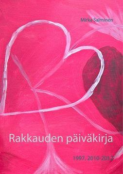 Salminen, Mirka - Rakkauden päiväkirja: 1997, 2010-2012, e-kirja