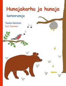 Väätäinen, Tuomas - Hunajakarhu ja hunaja: lastenrunoja, e-bok