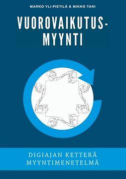Oy, Vuorovaikutusmyynti - Vuorovaikutusmyynti: Digiajan ketterä myyntimenetelmä, ebook