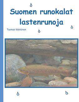 Väätäinen, Tuomas - Suomen runokalat: lastenrunoja, e-kirja
