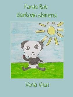 Vuori, Venla - Panda Bob: eläinkodin eläimenä, e-kirja