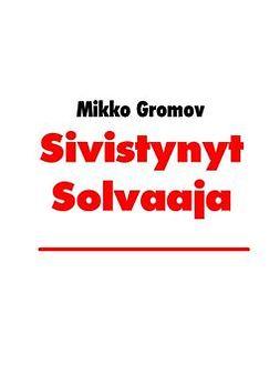 Gromov, Mikko - Sivistynyt Solvaaja, ebook