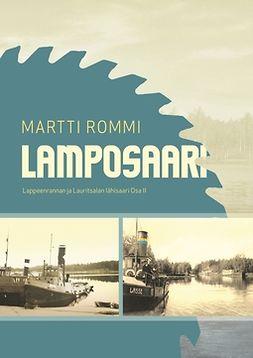 Rommi, Martti - Lamposaari: Lappeenrannan ja Lauritsalan lähisaari Osa 2, ebook