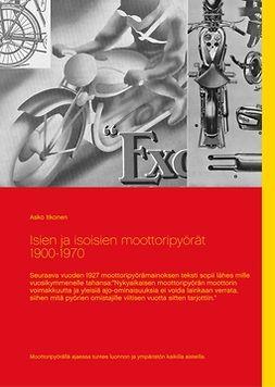 Itkonen, Asko - Isien ja isoisien moottoripyörät 1900-1970, e-kirja