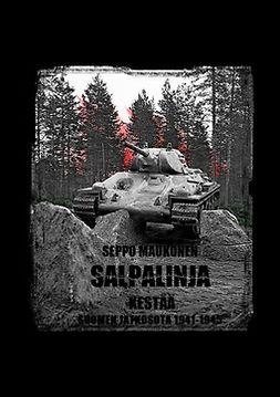 Maukonen, Seppo - Salpalinja kestää: Suomen jatkosota 1941-1945, e-bok