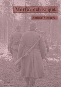 Stenberg, Andreas - Morfar och kriget, ebook