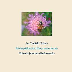 Niskala, Lea Tuulikki - Päivän pähkinöitä 2020 ja muita juttuja: Tarinoita ja juttuja elämänvarrelta, e-bok