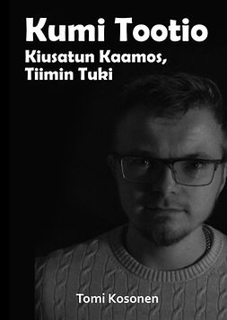 Kosonen, Tomi - Kumi Tootio: Kiusatun Kaamos - Tiimin Tuki, e-kirja