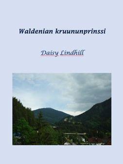 Lindhill, Daisy - Waldenian Kruununprinssi: Waldenia 4, ebook