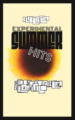 Rautio, Juha - Experimental SUMMER Hits: Kadulle satoi rakeita, ebook