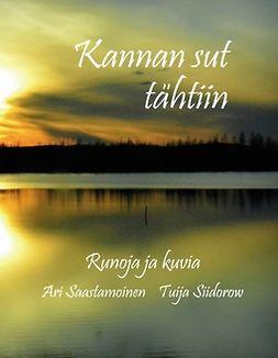 Saastamoinen, Ari - Kannan sut tähtiin: Runoja ja kuvia, e-kirja