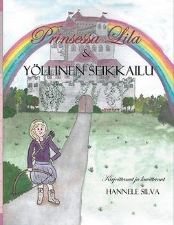 Silva, Hannele - Prinsessa Lila ja Yöllinen Seikkailu, e-kirja