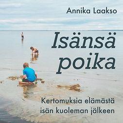 Laakso, Annika - Isänsä poika: Kertomuksia elämästä isän kuoleman jälkeen, ebook