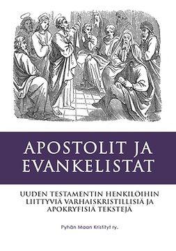 Kristityt, ry Pyhän Maan - Apostolit ja Evankelistat: Uuden Testamentin Apokryfejä, e-kirja