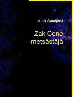 Saarijärvi, Aulis - Zak Cone -metsästäjä, ebook