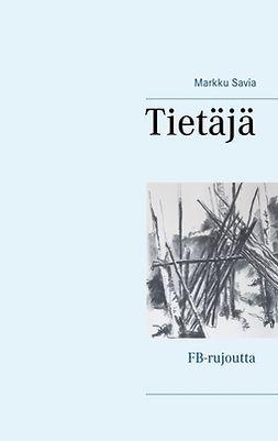 Savia, Markku - Tietäjä: FB-rujoutta, e-kirja