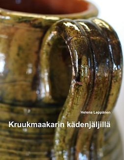 Leppänen, Helena - Kruukmaakarin kädenjäljillä, e-kirja