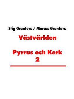 Granfors, Marcus - Västvärlden Pyrrus och Kerk 2, e-kirja