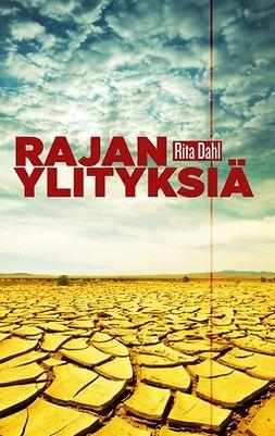 Dahl, Rita - Rajanylityksiä, ebook