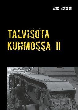 Mononen, Väinö - Talvisota Kuhmossa II: Kuolema kolkuttaa korvessa, e-kirja