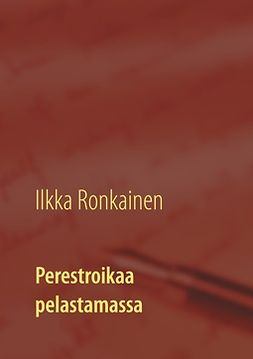 Ronkainen, Ilkka - Perestroikaa pelastamassa: Finnidean tarina 1987 -93, e-kirja