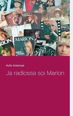 Antamaa, Aulis - Ja radiossa soi Marion, e-kirja