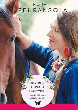 Peuransola, Nona - Hevonen oppaana ihmisyyteen: Matka sydämen viisauden äärelle, ebook