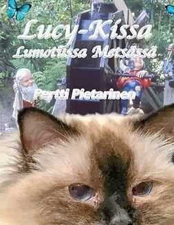 Pietarinen, Pertti - Lucy-Kissa Lumotussa Metsässä, e-kirja