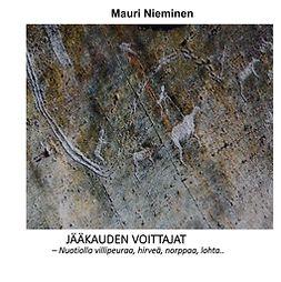 Nieminen, Mauri - Jääkauden voittajat: - Nuotiolla villipeuraa, hirveä, norppaa, lohta.., e-kirja