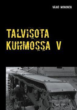 Mononen, Väinö - Talvisota Kuhmossa V: Kuolema kolkuttaa korvessa, e-kirja