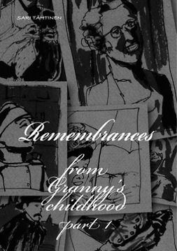 Tähtinen, Sari - Remembrances form Granny's childhood: Part 1, ebook