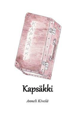 Kivelä, Anneli - Kapsäkki, ebook