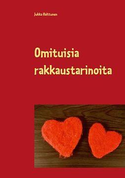 Halttunen, Jukka - Omituisia rakkaustarinoita, e-kirja