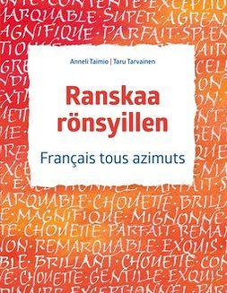 Taimio, Anneli - Ranskaa rönsyillen: Français tous azimuts, ebook
