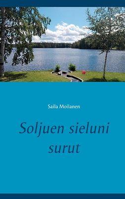 Moilanen, Saila - Soljuen sieluni surut, e-kirja