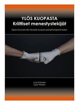 Evinsalo, Jussi - Ylös kuopasta Kriittiset menestystekijät: Opas Koulutetuille hierojille kuopan pohjalta kiipeämiseen, e-kirja