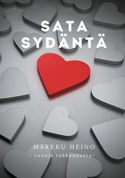 Heino, Markku - Sata sydäntä: runoja rakkaudesta, e-bok